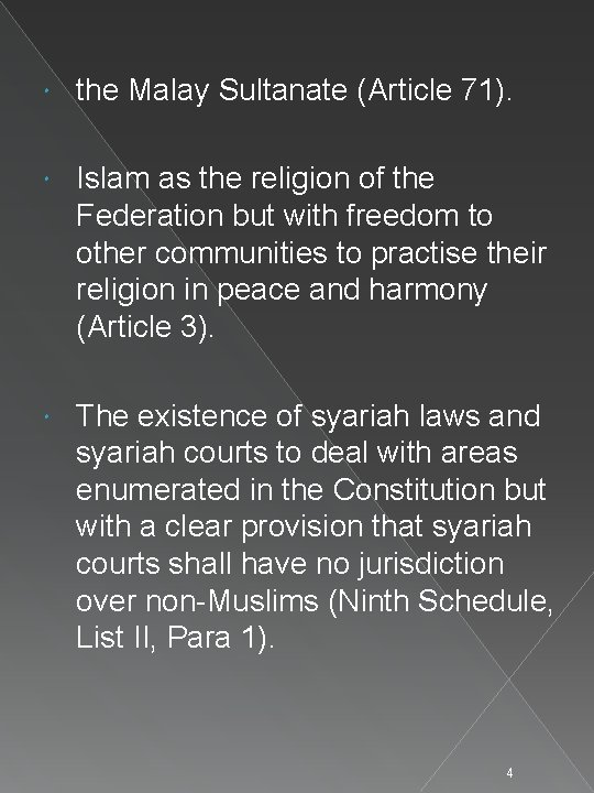 the Malay Sultanate (Article 71). Islam as the religion of the Federation but