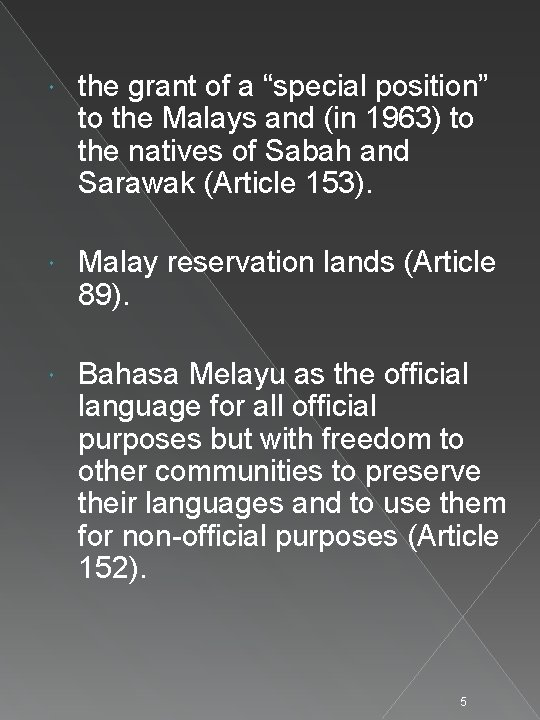 """the grant of a """"special position"""" to the Malays and (in 1963) to"""