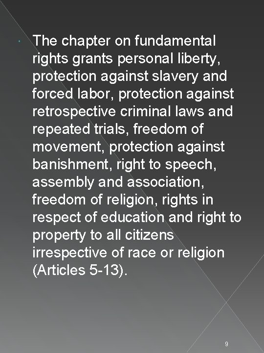 The chapter on fundamental rights grants personal liberty, protection against slavery and forced