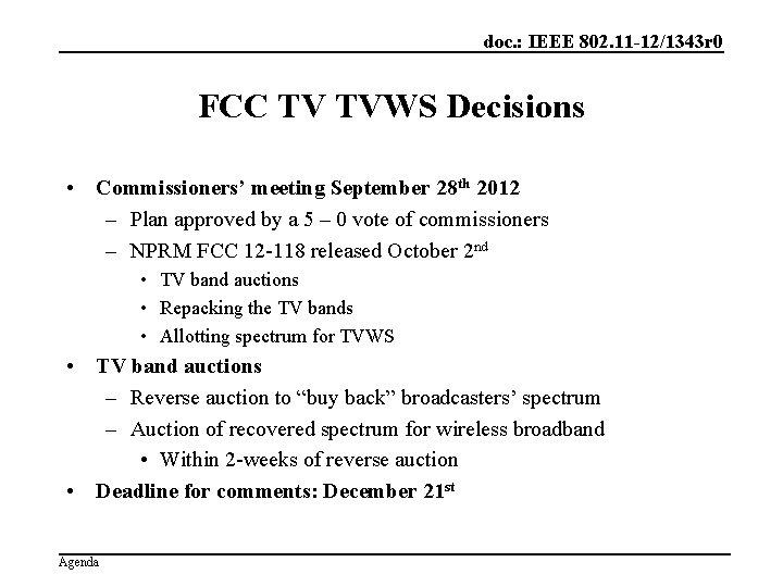 doc. : IEEE 802. 11 -12/1343 r 0 FCC TV TVWS Decisions • Commissioners'