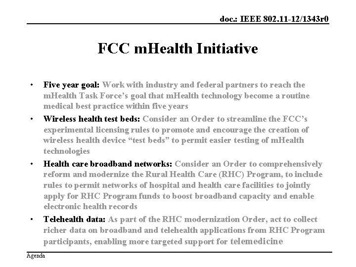 doc. : IEEE 802. 11 -12/1343 r 0 FCC m. Health Initiative • •