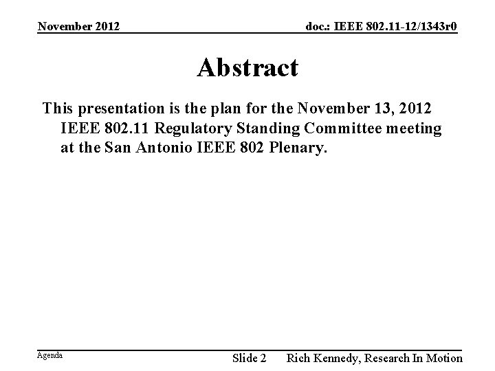 November 2012 doc. : IEEE 802. 11 -12/1343 r 0 Abstract This presentation is