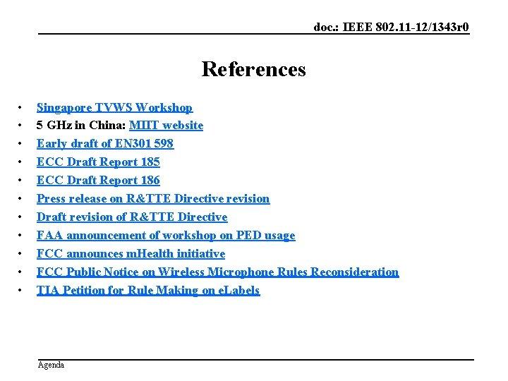 doc. : IEEE 802. 11 -12/1343 r 0 References • • • Singapore TVWS