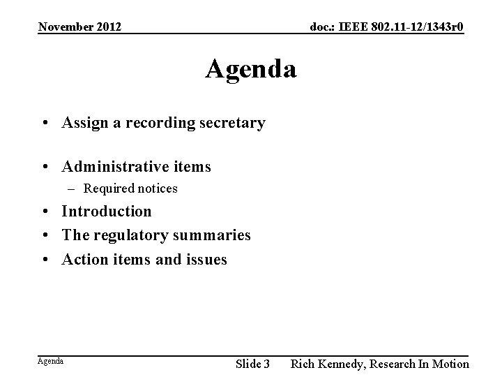 November 2012 doc. : IEEE 802. 11 -12/1343 r 0 Agenda • Assign a
