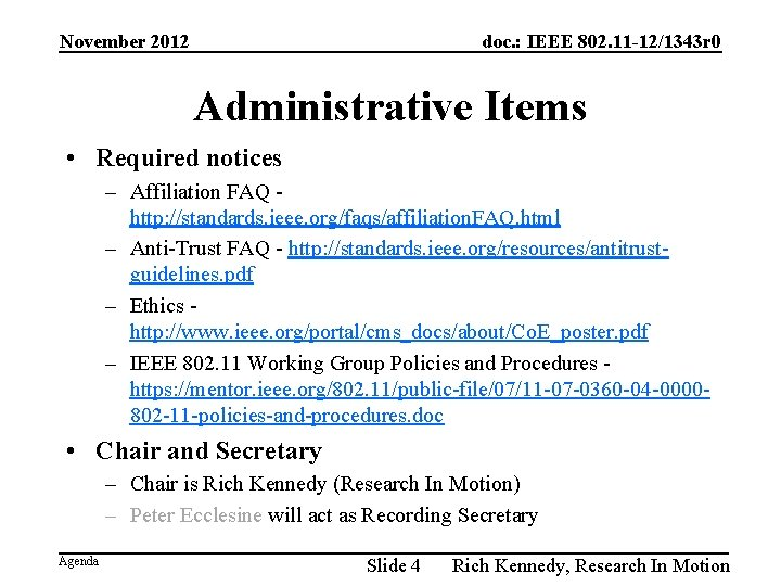 November 2012 doc. : IEEE 802. 11 -12/1343 r 0 Administrative Items • Required
