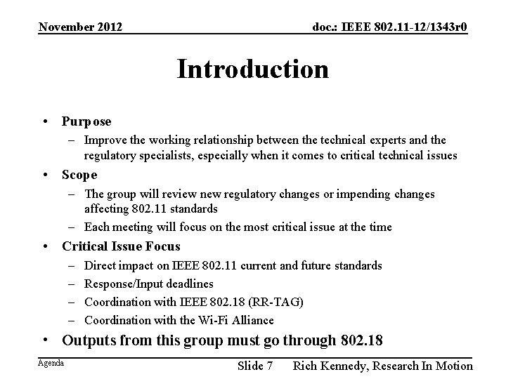 November 2012 doc. : IEEE 802. 11 -12/1343 r 0 Introduction • Purpose –