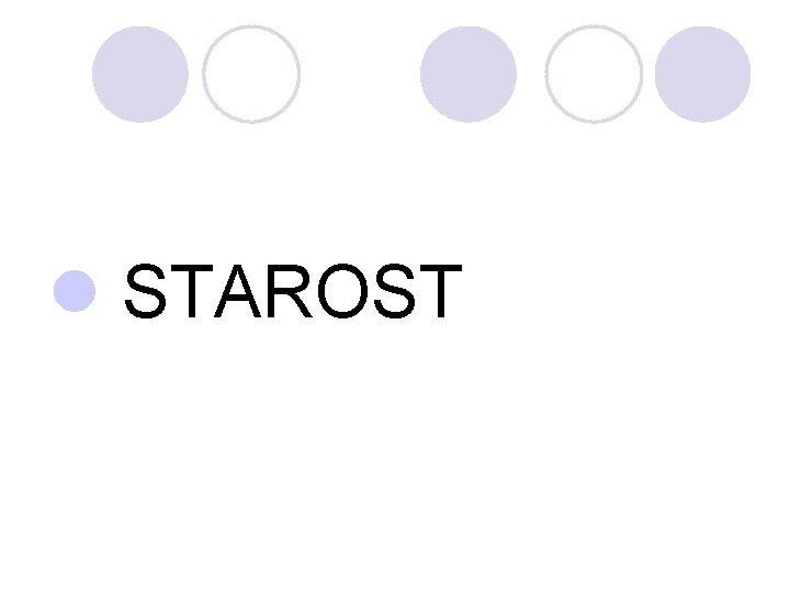 l STAROST
