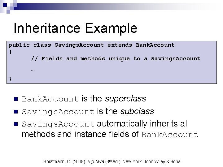 Inheritance Example public class Savings. Account extends Bank. Account { // Fields and methods