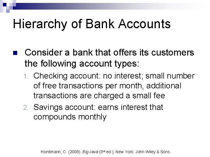 Hierarchy of Bank Accounts n Consider a bank that offers its customers the following