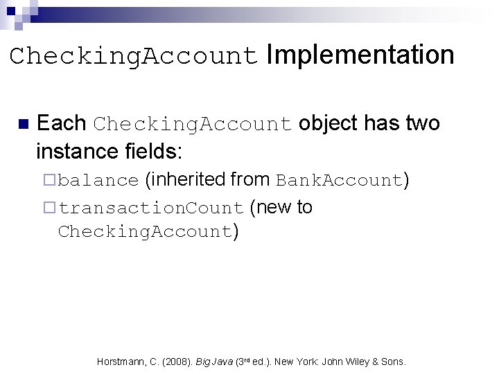 Checking. Account Implementation n Each Checking. Account object has two instance fields: (inherited from