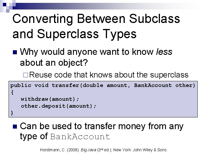 Converting Between Subclass and Superclass Types n Why would anyone want to know less