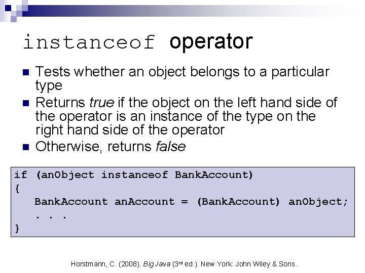 instanceof operator n n n Tests whether an object belongs to a particular type