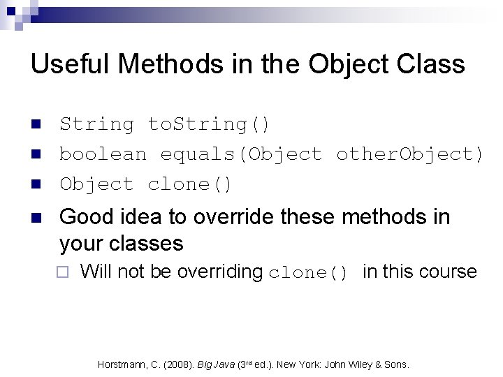 Useful Methods in the Object Class n n String to. String() boolean equals(Object other.