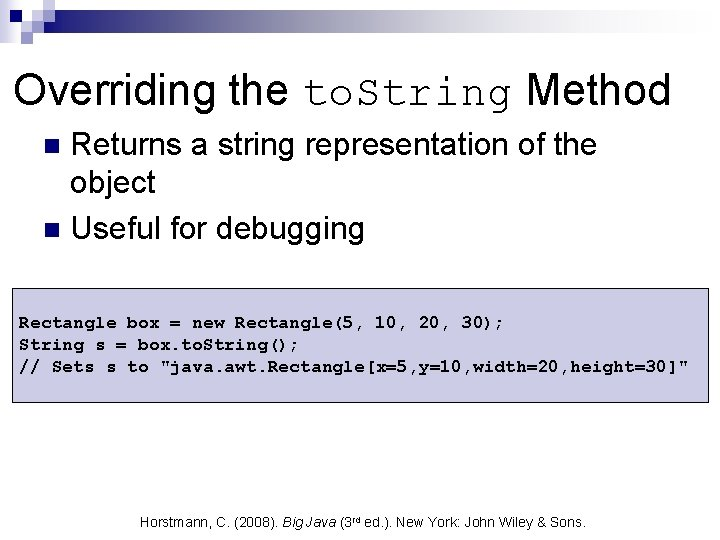 Overriding the to. String Method Returns a string representation of the object n Useful
