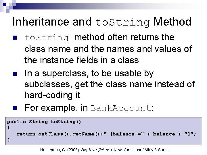 Inheritance and to. String Method n n n to. String method often returns the