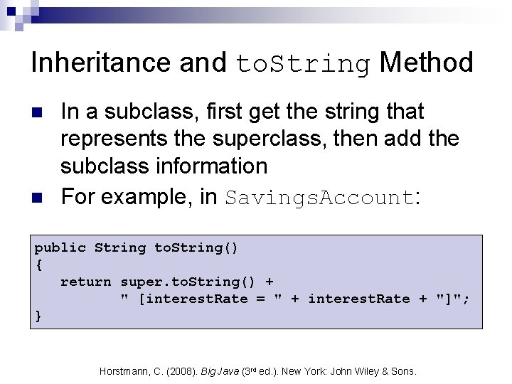Inheritance and to. String Method n n In a subclass, first get the string