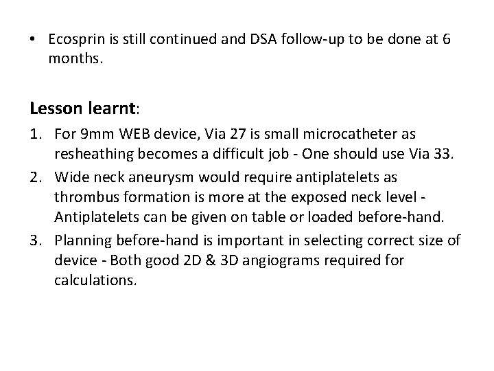 • Ecosprin is still continued and DSA follow-up to be done at 6