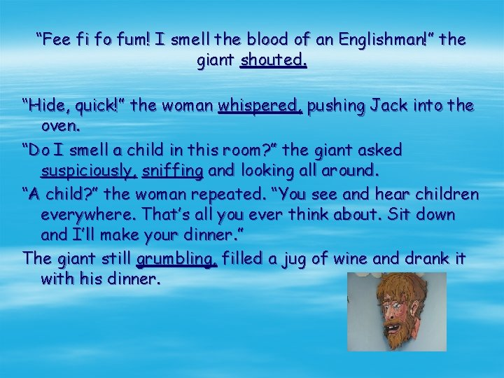 """""""Fee fi fo fum! I smell the blood of an Englishman!"""" the giant shouted."""