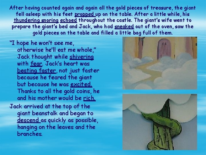 After having counted again and again all the gold pieces of treasure, the giant
