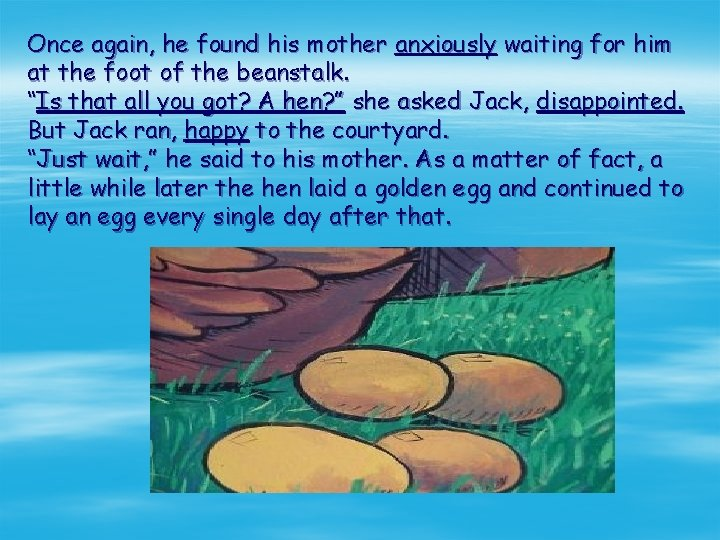 Once again, he found his mother anxiously waiting for him at the foot of