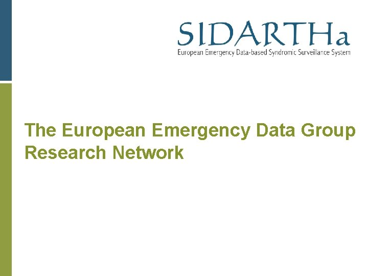 The European Emergency Data Group Research Network