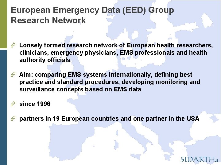 European Emergency Data (EED) Group Research Network Loosely formed research network of European health