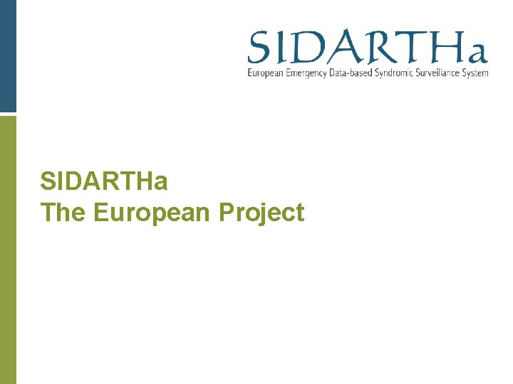 SIDARTHa The European Project