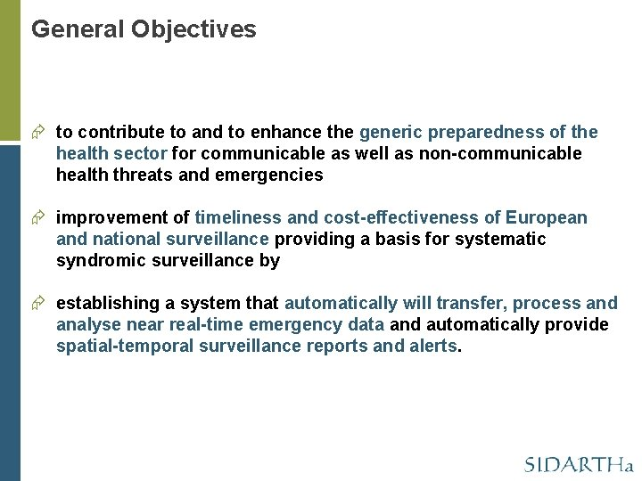 General Objectives to contribute to and to enhance the generic preparedness of the health