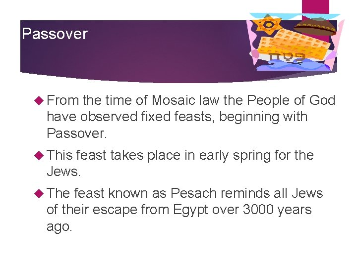 Passover From the time of Mosaic law the People of God have observed fixed