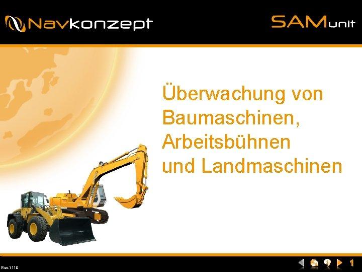 Überwachung von Baumaschinen, Arbeitsbühnen und Landmaschinen Rev. 1110 1