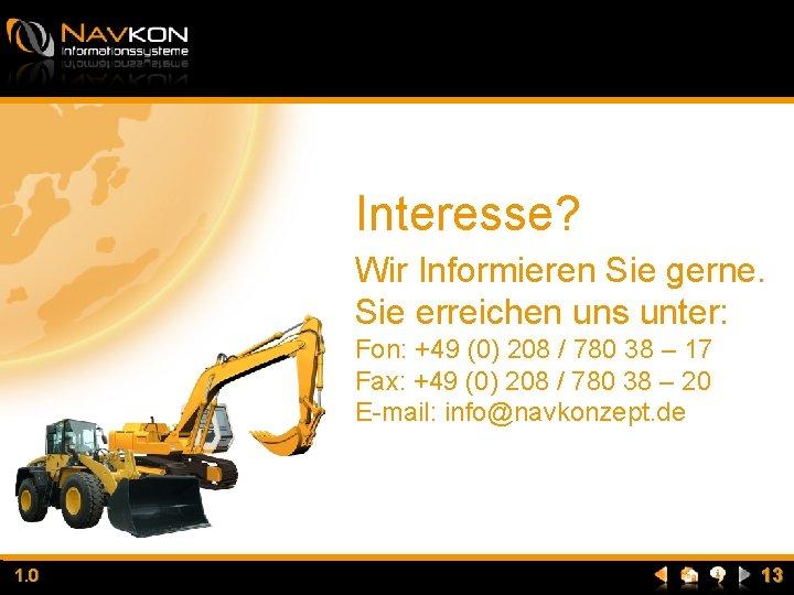 Interesse? Wir Informieren Sie gerne. Sie erreichen uns unter: Fon: +49 (0) 208 /