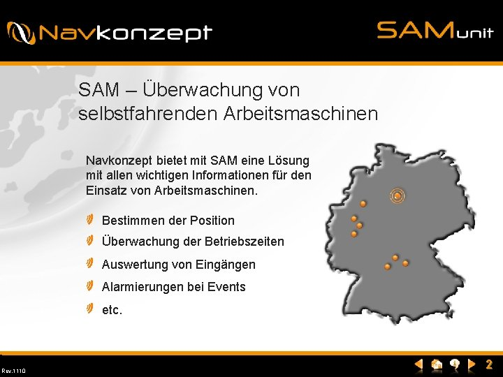SAM – Überwachung von selbstfahrenden Arbeitsmaschinen Navkonzept bietet mit SAM eine Lösung mit allen