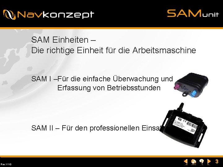 SAM Einheiten – Die richtige Einheit für die Arbeitsmaschine SAM I –Für die einfache