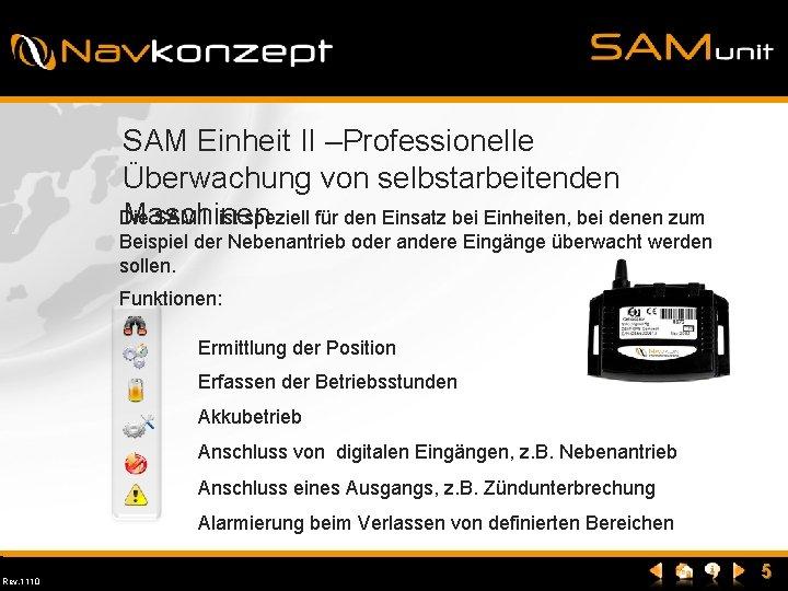 SAM Einheit II –Professionelle Überwachung von selbstarbeitenden Maschinen Die SAM II ist speziell für