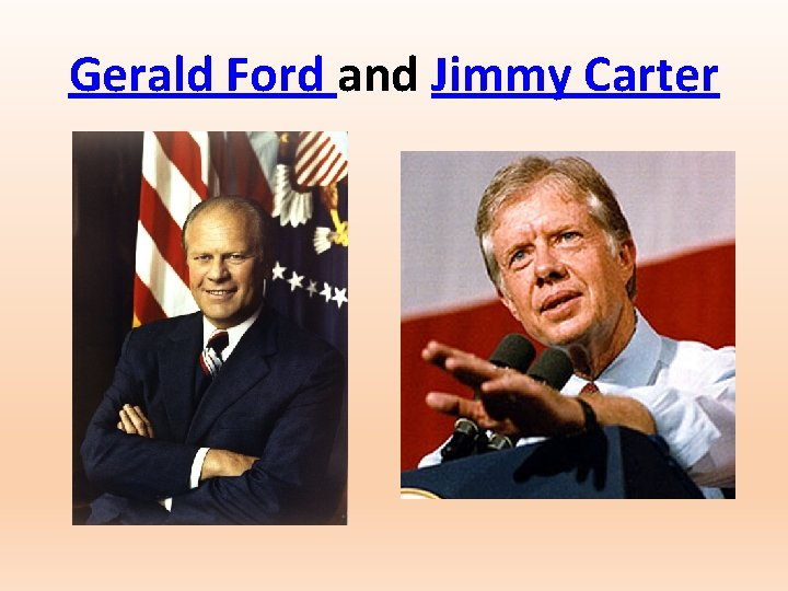 Gerald Ford and Jimmy Carter
