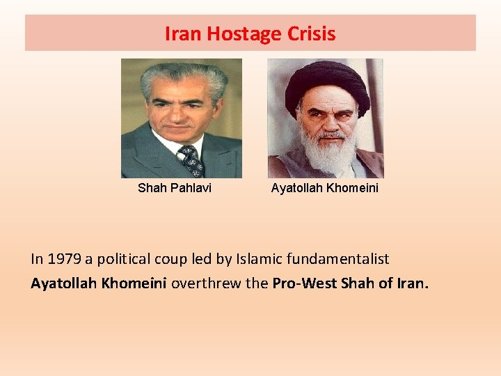 Iran Hostage Crisis Shah Pahlavi Ayatollah Khomeini In 1979 a political coup led by