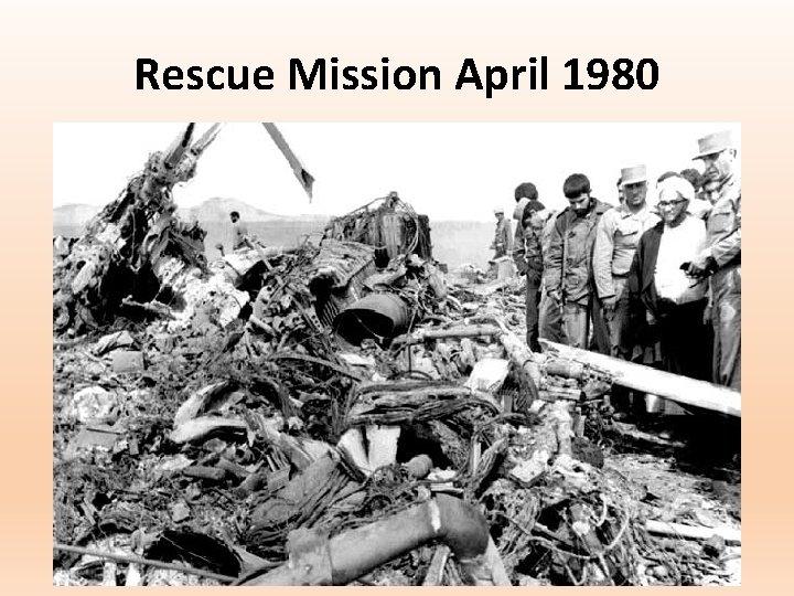Rescue Mission April 1980