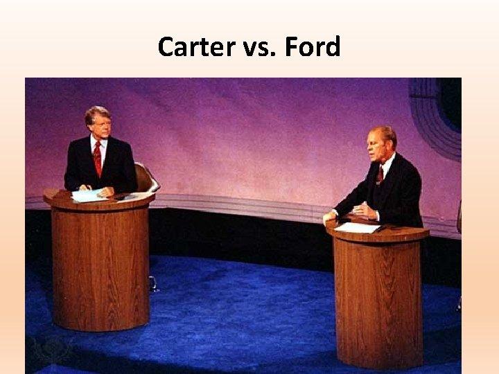 Carter vs. Ford