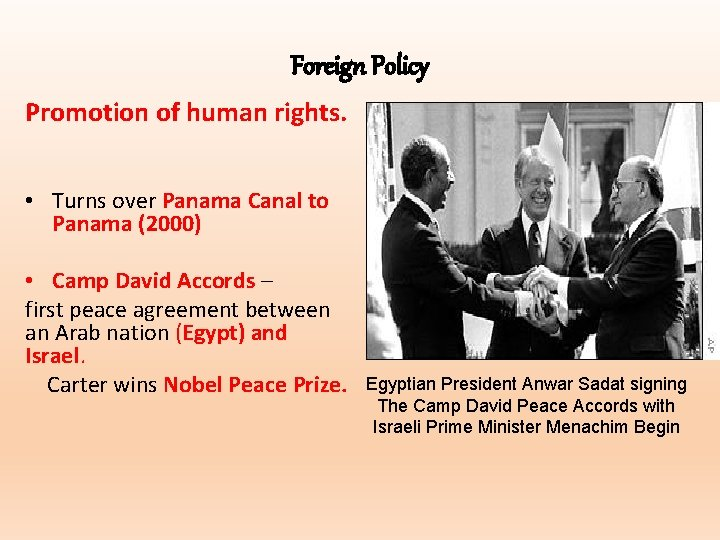 Foreign Policy Promotion of human rights. • Turns over Panama Canal to Panama (2000)