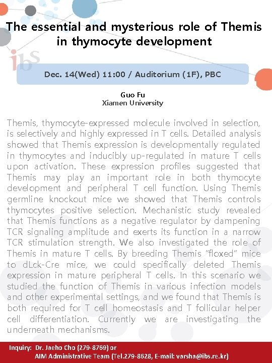 The essential and mysterious role of Themis in thymocyte development Dec. 14(Wed) 11: 00