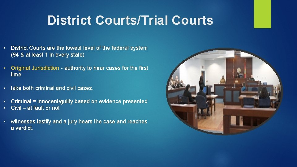 District Courts/Trial Courts • District Courts are the lowest level of the federal system
