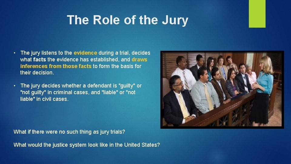 The Role of the Jury • The jury listens to the evidence during a