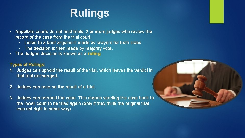Rulings • Appellate courts do not hold trials, 3 or more judges who review