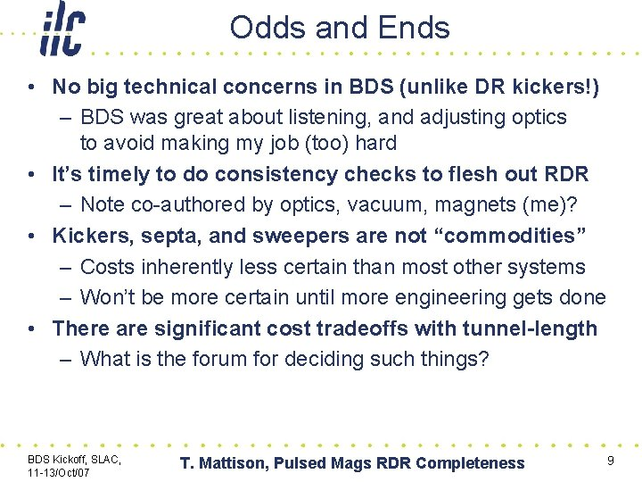 Odds and Ends • No big technical concerns in BDS (unlike DR kickers!) –