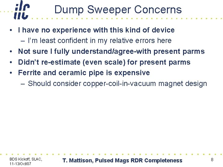 Dump Sweeper Concerns • I have no experience with this kind of device –