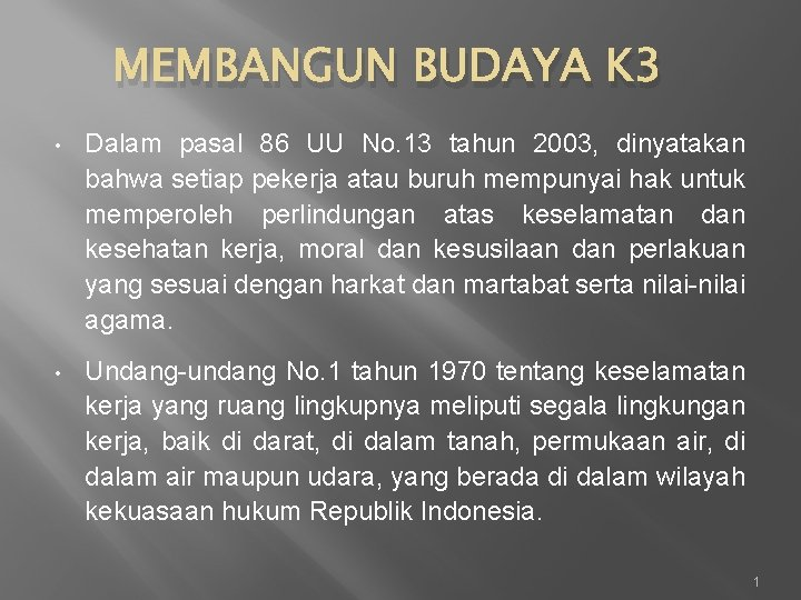 MEMBANGUN BUDAYA K 3 • Dalam pasal 86 UU No. 13 tahun 2003, dinyatakan