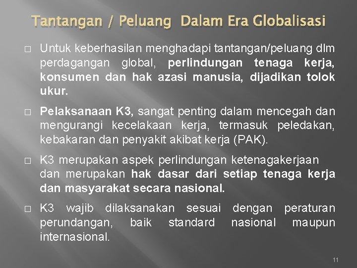 Tantangan / Peluang Dalam Era Globalisasi � Untuk keberhasilan menghadapi tantangan/peluang dlm perdagangan global,