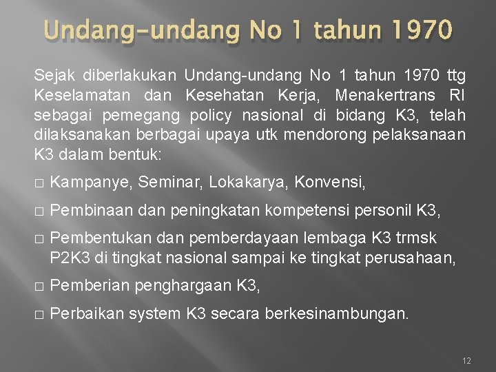 Undang-undang No 1 tahun 1970 Sejak diberlakukan Undang-undang No 1 tahun 1970 ttg Keselamatan