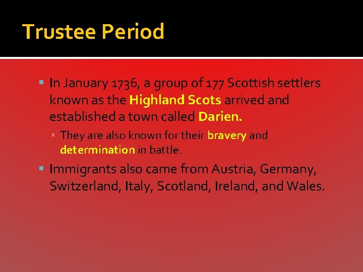 Trustee Period In January 1736, a group of 177 Scottish settlers known as the