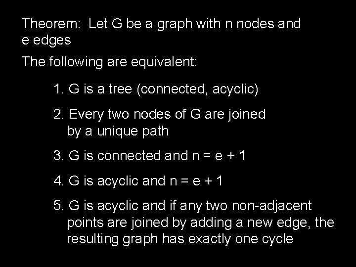 Theorem: Let G be a graph with n nodes and e edges The following